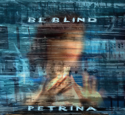 Be blind