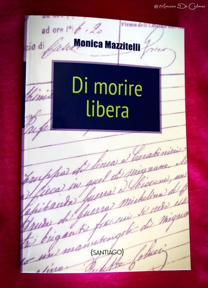 """""""Di Morire Libera"""". Monica Mazzitelli"""