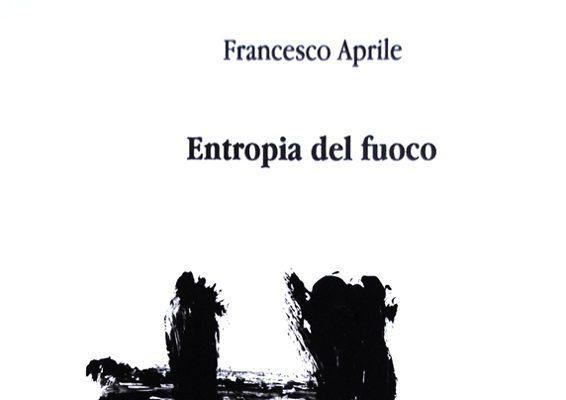 """""""Entropia del fuoco"""" di Francesco Aprile"""