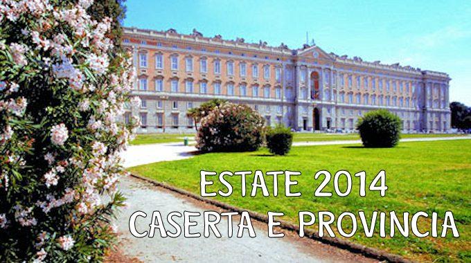 ESTATE 2014 A CASERTA E PROVINCIA