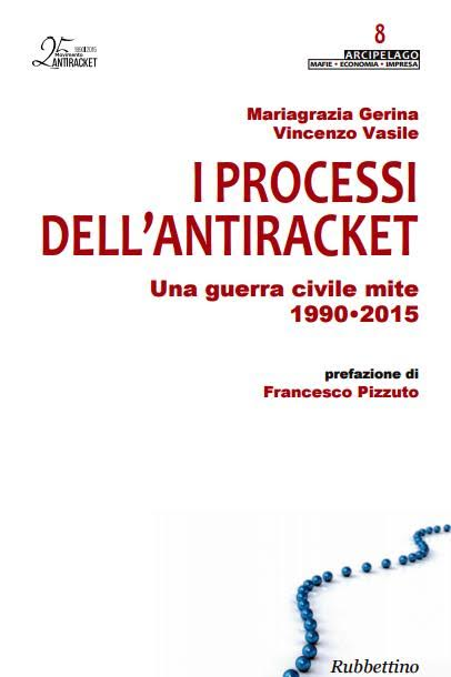 I processi dell'anti racket una guerra mite