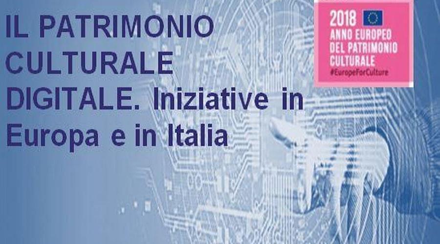 Il patrimonio culturale digitale. Iniziative in Europa e in Italia
