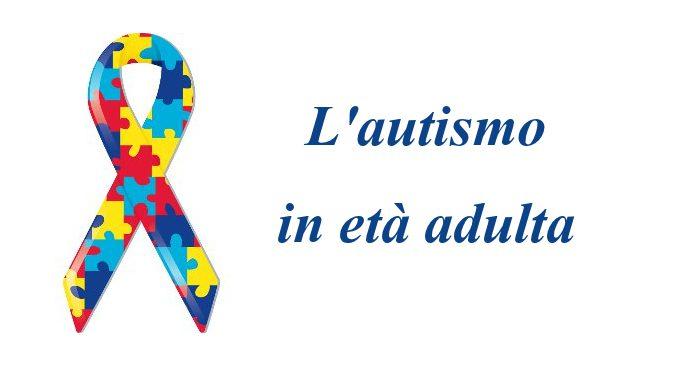 L'autismo in età adulta