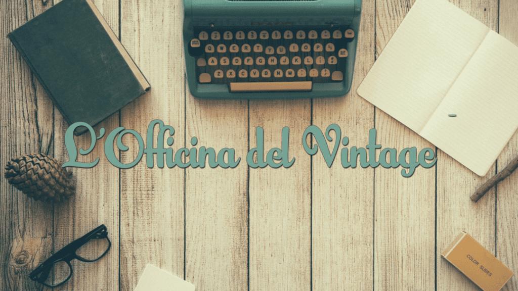 L'Officina del Vintage