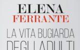 La vita bugiarda degli adulti: l'ultimo romanzo della Ferrante ambientato a Napoli