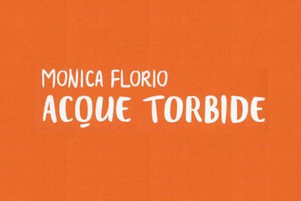 "Le limpide ""Acque torbide"" di Monica Florio"