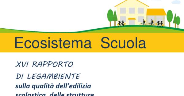 Legambiente presenta i numeri di Ecosistema Scuola