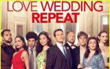 Love Wedding Repeat è il film più visto al mondo sulla piattaforma Netflix