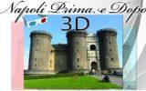 NAPOLI PRIMA E DOPO IN 3D