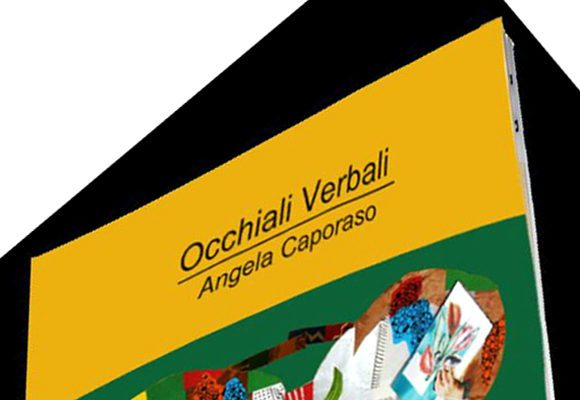 Occhiali Verbali: la poesia visuale di Angela Caporaso