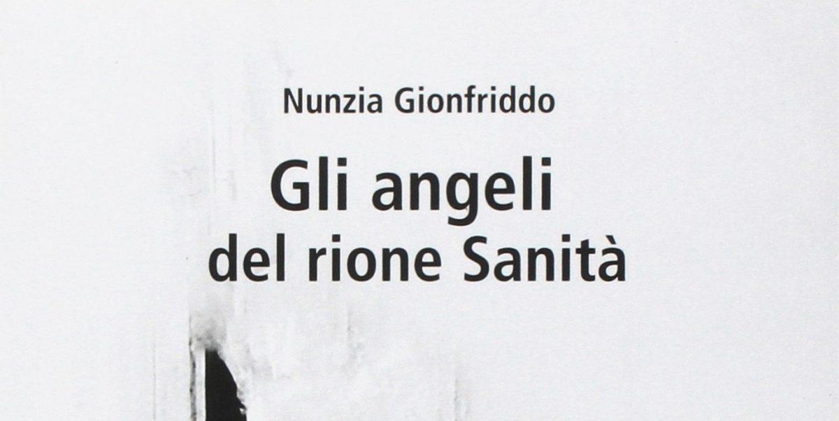 """Presentazione del romanzo """"Gli angeli del rione Sanità"""" di Nunzia Gionfriddo"""