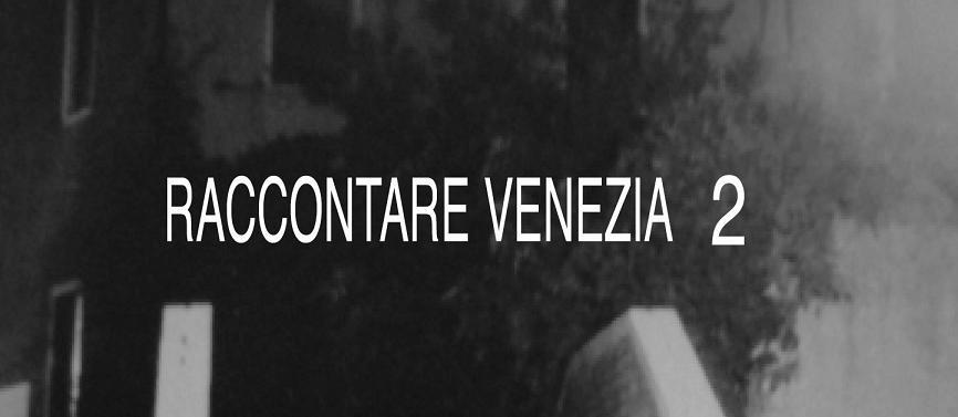 Raccontare Venezia 2