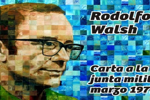 Rodolfo Walsh. Lettera aperta alla Giunta militare.
