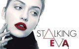 Stalking Eva