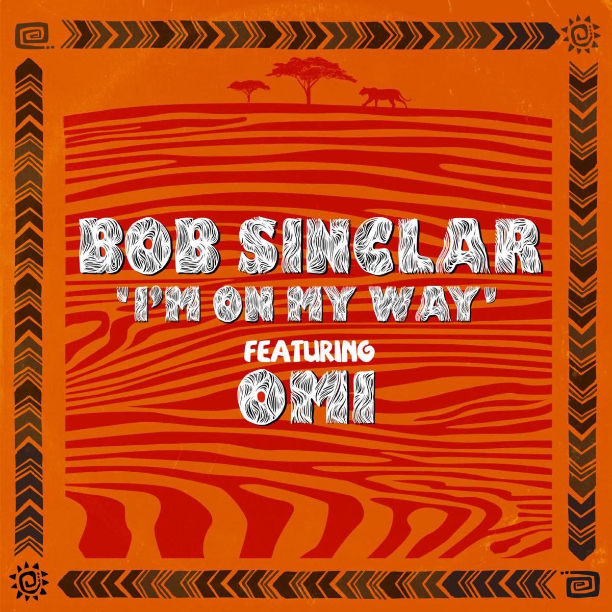 """Bob Sinclar e OMI per la hit dell'estate, """"I'm on my way"""""""