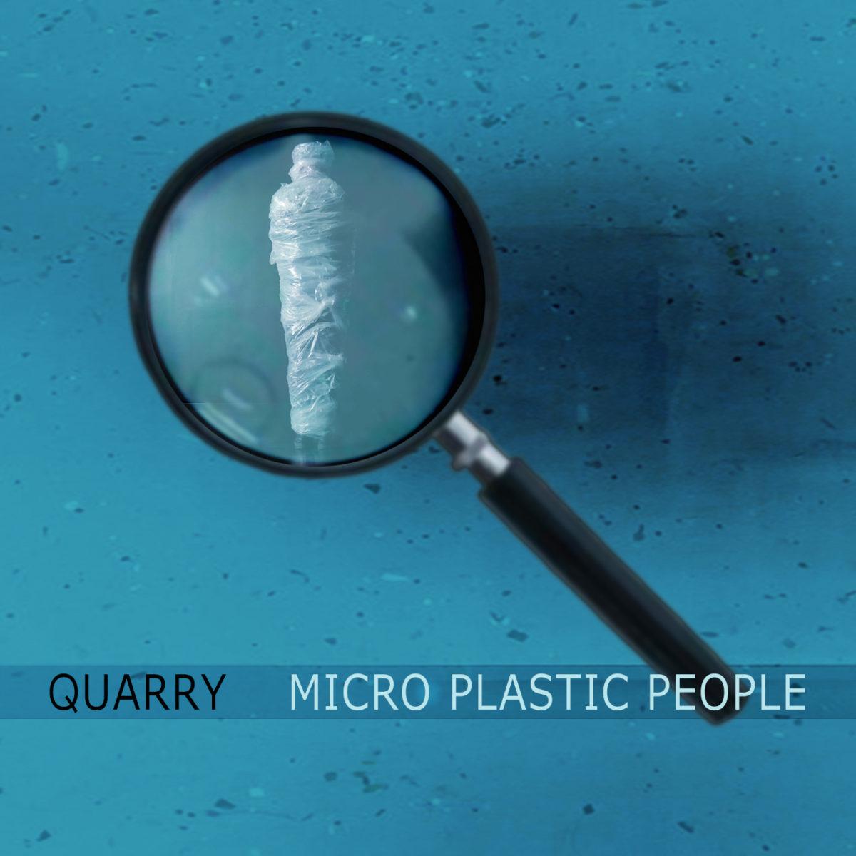 """Quarry annuncia l'uscita del suo nuovo singolo """"Micro Plastic People"""""""