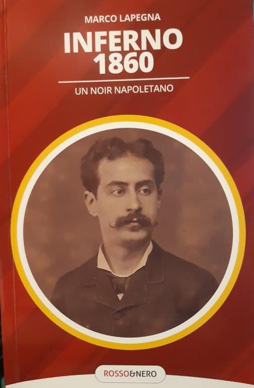 Inferno 1860, il noir napoletano di Marco Lapegna