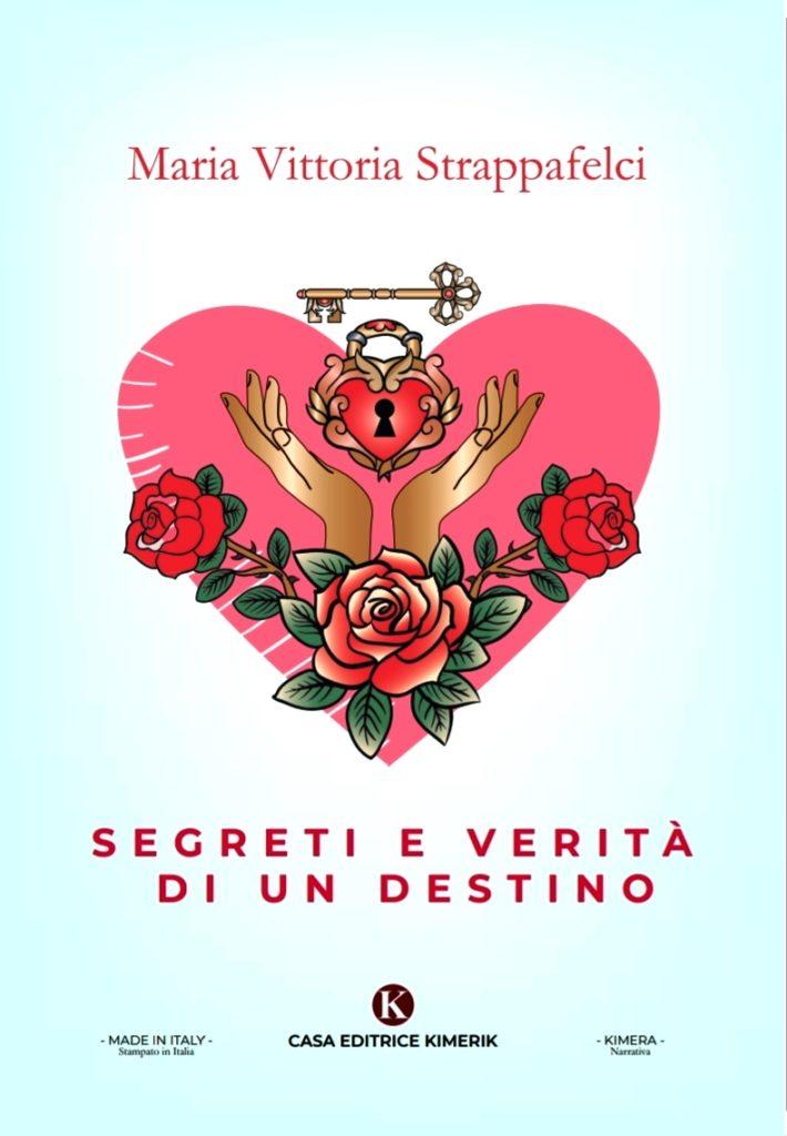 """""""Segreti e verità di un destino"""" di Maria Vittoria Strappafelci"""