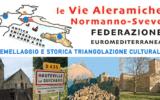 """La Federazione Euromediterranea """"Le Vie Aleramiche, Normanno-Sveve"""""""
