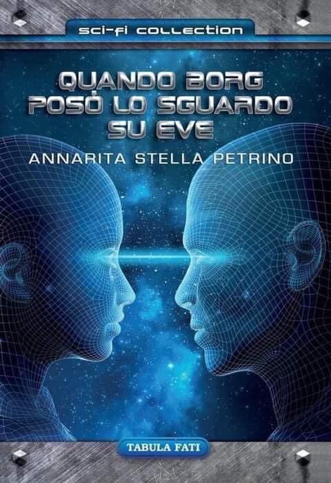 """""""Quando borg posò lo sguardo su eve"""" di Annarita Stella Petrino"""