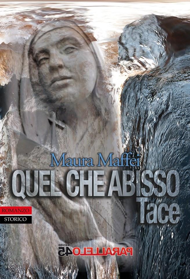 """""""Quel che abisso tace"""" di Maura Maffei"""
