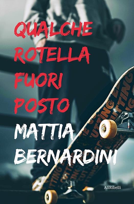 """""""Qualche rotella fuori posto"""" di Mattia Bernardini"""