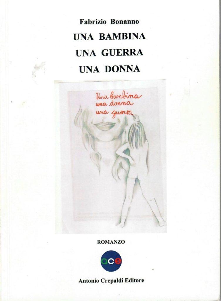 """""""Una bambina, una guerra, una donna"""" di Fabrizio Bonanno"""