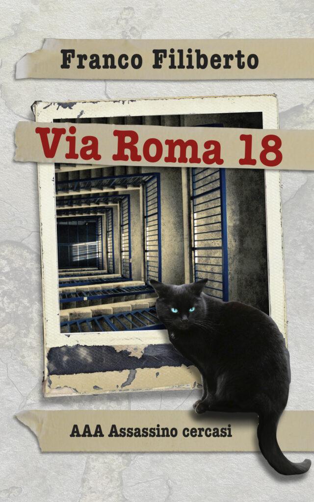 """""""Via Roma 18. AAA assassino cercasi"""" di Franco Filiberto"""