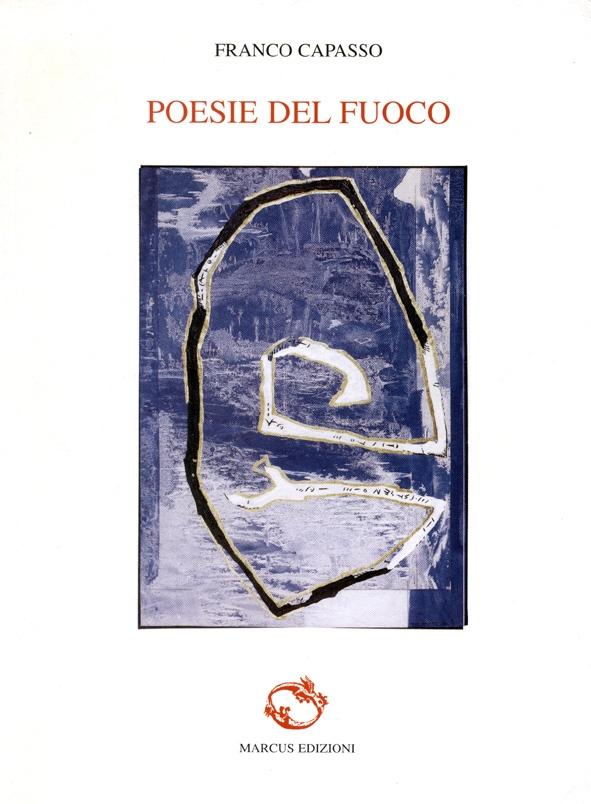 """Recensione non recensione a """"Poesie del fuoco"""" di Franco Capasso"""