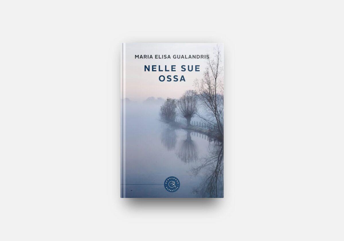 """""""Nelle sue ossa"""" di Maria Elisa Gualandris"""