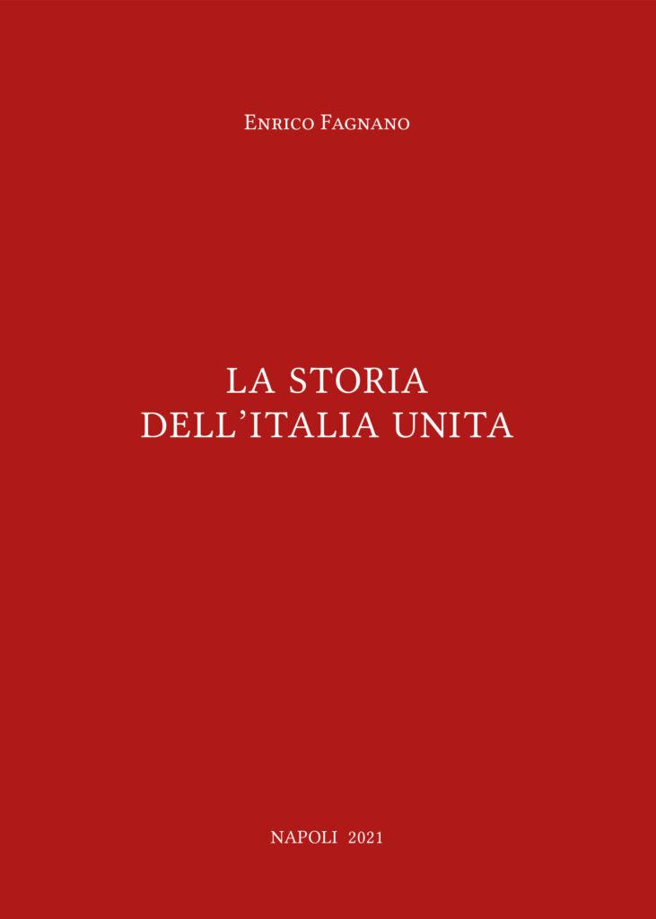 """""""La Storia dell'Italia Unita"""" di Enrico Fagnano"""
